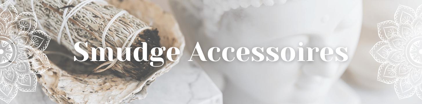 Smudge Accessoires